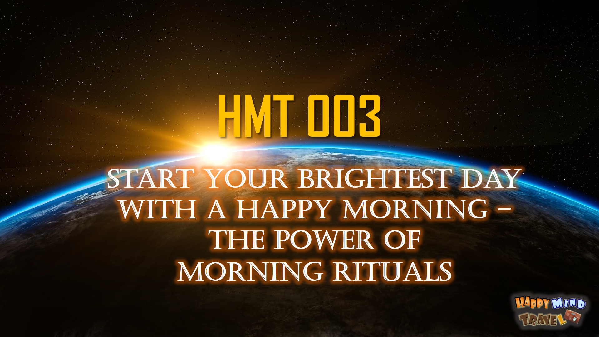 hmt 003 start your brightest day with a happy morning